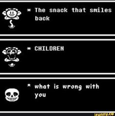 Flowey is a serial murderer Also my sister has been using this joke since before undertale was a game we live for canable jokes, and other forms of dark hummer. Dark hummer is like food, not everybody gets it! Fnaf, Undertale Undertale, Flowey The Flower, Toby Fox, Underswap, Pokemon, My Tumblr, Bad Timing, Determination
