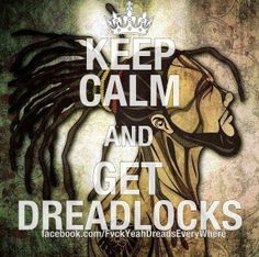 be calm and get dreadlocks One Luv +dreadstop / @DreadStop #dreadlocks