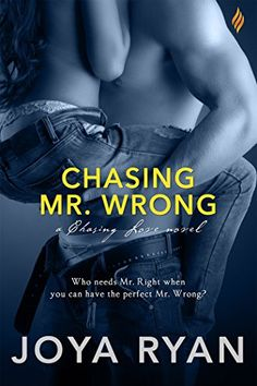 Chasing Mr. Wrong (Entangled Brazen) (Chasing Love) by Joya Ryan http://www.amazon.com/dp/B013P2ERXK/ref=cm_sw_r_pi_dp_B4l7vb1FY8CDF