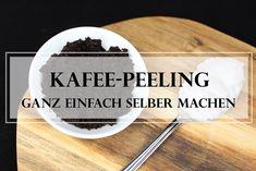 DIY: Mache dein Kaffee-Peeling ganz einfach selbst :)
