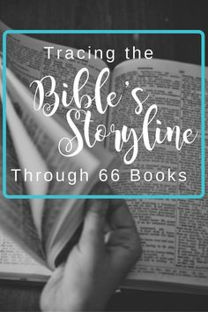Tracing the Bible's Storyline Through 66 Books.  Bible Narrative | God's Story | Meaning of Scripture | Faith | Christianity | God | Jesus | Story of Redemption