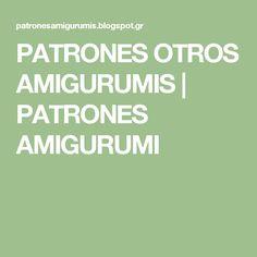 PATRONES OTROS AMIGURUMIS | PATRONES AMIGURUMI