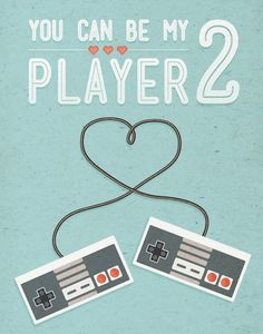 You can be my player 2 11x14 Games Love Retro by noodlehug