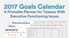 2017 Goals Calendar: A Printable Planner for Tweens With Executive Functioning Issues | Understood. For more ADHD pins, follow @connectforkids