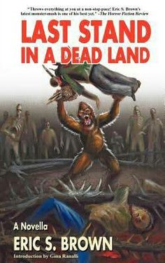 """""""Last Stand In A Dead Land""""  ***  Eric S. Brown  (2011)"""