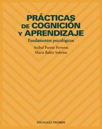 Prácticas de cognición y aprendizaje : fundamentos psicológicos / Aníbal Puente Ferreras, María Baltés Sobrino. -- Madrid : Pirámide, 2002.  http://recorta.com/197bba