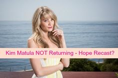 The Bold and the Beautiful Spoilers: Is Hope Logan Recast On The Way - Kim Matula Removed From B&B Opening Credits?