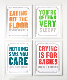 Easy to make signs for the nursery. Maybe do them in fancy script for added humor?