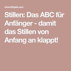 Stillen: Das ABC für Anfänger - damit das Stillen von Anfang an klappt!