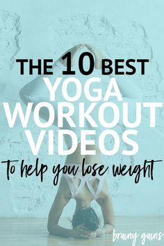 Yoga is a great weight loss tool that can also improve your strength and flexibility. These are 10 of the best fat burning yoga workout videos to help you with your weight loss journey.