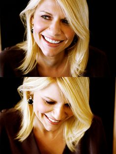 Claire Danes  Because I don't think she would bullshit you ever.