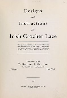 I might just have to decide to try crocheting some of this! Designs and instructions for Irish crochet lace