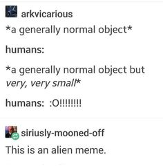 Even the aliens be memeing around Really Funny, Funny Cute, The Funny, Hilarious, My Tumblr, Tumblr Funny, Funny Memes, Jokes, Aliens