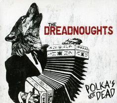 Dreadnoughts-Polkas-Not-Dead-New-CD-Canada-Import