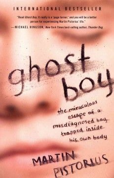 Ghost boy : the miraculous escape of a misdiagnosed boy trapped inside his own body by Martin Pistorius. Describes the author's ten year ordeal of how, after suffering a bout of meningitis, he was thought to be in a vegetative state, and eventually, through the help of his family, regains his powers of communication and becomes independent.