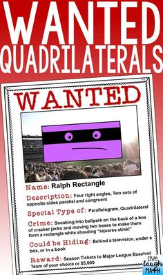 Quadrilateral Activity- Wanted Signs: Quadrilaterals have committed crimes! Read about them on the wanted signs, correct mistakes on incorrect signs, or make your own. These fun wanted signs relate quadrilaterals to the real-world and are great to review quadrilaterals.