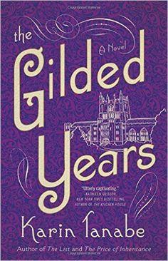 The Gilded Years: A Novel: Karin Tanabe: 9781501110450: AmazonSmile: Books
