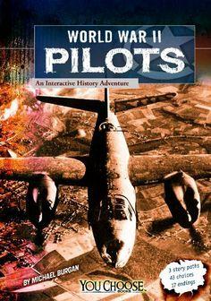 World War II Pilots: An Interactive History Adventure (You Choose Books) by Michael Burgan. $6.25. Publisher: Capstone Press (February 1, 2013). Publication: February 1, 2013. Series - You Choose Books