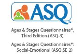 Use Ages & Stages Questionnaires®, Third Edition (ASQ-3) for developmental screening and Ages and Stages Questionnaires®:Social-Emotional (ASQ:SE-2) for social-emotional screening