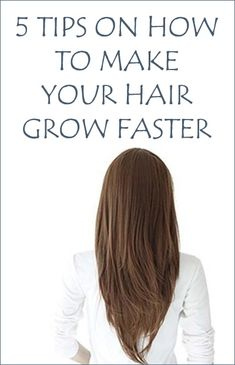 5 Tips on How To Make Your Hair Grow Faster #HairTips