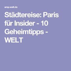 Städtereise: Paris für Insider - 10 Geheimtipps - WELT