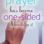 Why Prayer Has Become One-Sided & What To Do About It