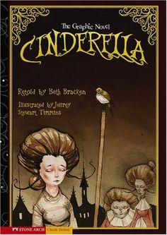Cinderella: The Graphic Novel (Graphic Spin (Quality Paper)) by Beth Retold by: Bracken,http://www.amazon.com/dp/1434208605/ref=cm_sw_r_pi_dp_yDWxsb0PKDB3E52D