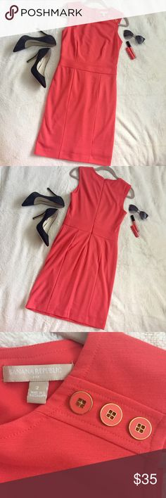 Banana Republic, coral dress. Size 2. NWOT. Banana Republic sleeveless dress. Size 2. High neck with 3 gold and coral button details on left shoulder. Waist is 28 inches. Length is 37 inches. Material is slightly elastic. Dress is also lined. NWOT. Banana Republic Dresses