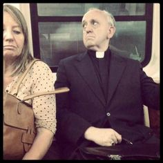 Pope Francis, when he used the metro to go to work. He didn't accept to use any other means of transportation.