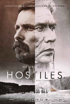 Hostiles was effing hostile! Omg lots of dead people but the story is good because of the man Christian Bale plays. Not a fan but might be now. Don't take the kids!