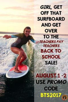 Surfing and summer are coming to a close, but it's not reason to get down.  Hang ten on the Teachers Pay Teachers Back to School Site Wide Sale going on August 1 -2.  Click on over and start saving up to 25%!!