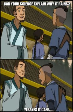 ATLA: SCIENCE! Great example of when people don't want to learn something new, they simply won't.