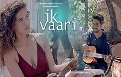 Ik Vaari- #AyushmannKhurrana New Hindi – Punjabi Song Is too HOT!