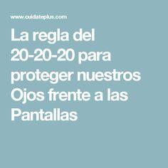 La regla del 20-20-20 para proteger nuestros Ojos frente a las Pantallas