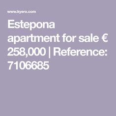 Estepona apartment for sale € 258,000 | Reference: 7106685 2 Bedroom Apartment, Resort Style, Apartments For Sale, Malaga, Spain, Live, Places, Sevilla Spain, Lugares