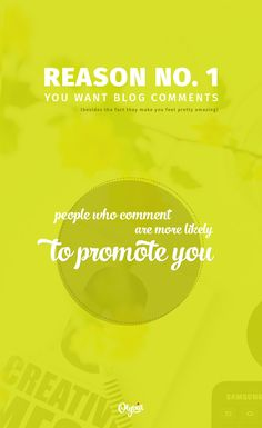 Why you want more blog comments: People who comment on your blog are more likely to promote you. http://olyvia.co/how-to-get-more-blog-comments/