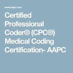 Certified Professional Coder® (CPC®) Medical Coding Certification- AAPC