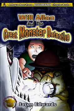 Will Allen and the Great Monster Detective  ($3.62) http://www.amazon.com/exec/obidos/ASIN/B0057XK230/hpb2-20/ASIN/B0057XK230 The book was very interesting. - I read this book to my four year old son. - My grandson has loved reading the books and is enjoying reading not just one time but repeatedly reading them again.