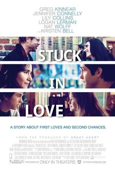 Stuck in Love on DVD October 2013 starring Greg Kinnear, Logan Lerman, Jennifer Connelly, Nat Wolff. The dramedy interweaves the stories of various family members over the course of a year. Greg Kinnear plays a famous novelist obsessed with Movies And Series, All Movies, Indie Movies, Great Movies, Movies Online, Movies And Tv Shows, Movie Tv, Tv Series, 2012 Movie