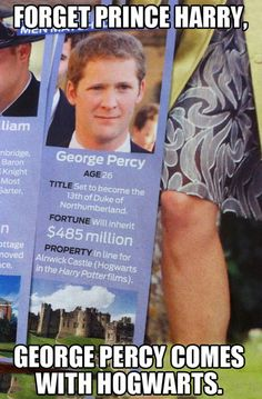 Forget Prince Harry, George Percy comes with Hogwarts. And his name is George Percy, two of the Weasley brothers! George Percy, 100 Memes, Funny Memes, Hilarious, Funniest Memes, Funny Gifs, Harry Potter Universe, Jenifer Lawrence, Harry Potter Fandom