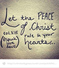 (Colossians 3:15) (Philipians 4:11) (James 1:2) (Romans 8:28) (2 Corinthians 1:20)