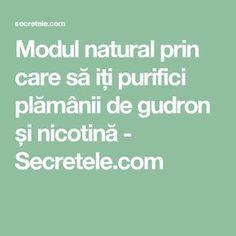 Modul natural prin care să iți purifici plămânii de gudron și nicotină - Secretele.com Health Fitness, Math Equations, Fitness, Health And Fitness
