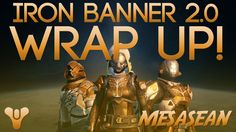 Destiny. Iron Banner Wrap up. Final thoughts, gear, balance and overall conclusions.