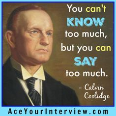 Excellent #quote from #president #CalvinCoolidge (#RIP 1/5/1933). Remember this during #job #interviews! AceYourInterview.com  #JobSearch #hiring #jobs