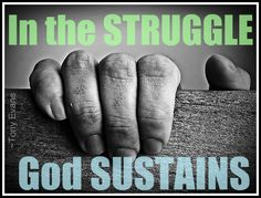 The One who makes our struggles bearable also makes them worthwhile.
