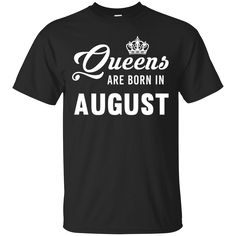 Now available on our store: Lady Gaga: Queens... Check it out here! http://teemisa.com/products/lady-gaga-queens-are-born-in-august-t-shirt-tank-top-hoodies?utm_campaign=social_autopilot&utm_source=pin&utm_medium=pin