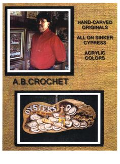 A. B. Crochet will be demonstrating & selling his works on July 19th from 8 am – 5 pm.  His professional career as an artist began in 1979 & he has honed his wood carving skills to a science.  Crochet's art is centered around Cajun-Creole heritage, ante-bellum plantations, seafood, wildlife, floral subjects related to Louisiana's past and present.