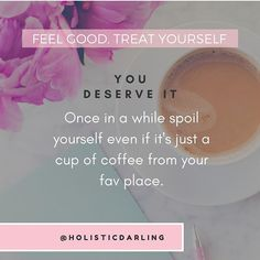You deserve the best. Do not wait for special occasions to spoil yourself, treat yourself, love on yourself. You deserve all the good that belongs to you by divine right. Such love does not have to be grand or materialistic. A treat could be something as simple yet indulgent of buying your favourite coffee from your favourite coffee shop and savouring the moment. It's good to know be a #HolisticDarling  .  .  .  .  #Selfcare #Wellbeing #Holisticliving #Holisticlifestyle #Holistic… Spoil Yourself, Treat Yourself, Be Yourself Quotes, Good To Know, Feel Good, Meditation Bowl, Random Things, Good Things, To Spoil