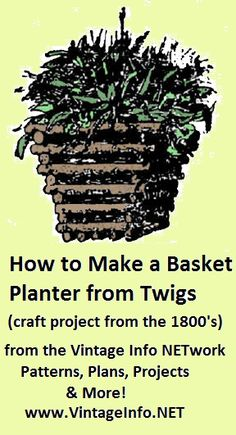 This is an old vintage pattern, neat for a rustic look.  Make a Basket Planter from Twigs