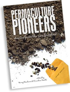 Permaculture Pioneers:  stories from the new frontier    Permaculture is much more than organic gardening...                 NOTE: This item can only be included in your cart with other items distributed from the same publisher. Look for this icon:  Melliodora Publishing    Return to resources page    Permaculture Pioneers:  stories from the new frontier    Permaculture is much more than organic gardening...